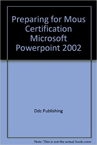 Preparing for Mous Certification Microsoft Powerpoint 2002: Ddc ...