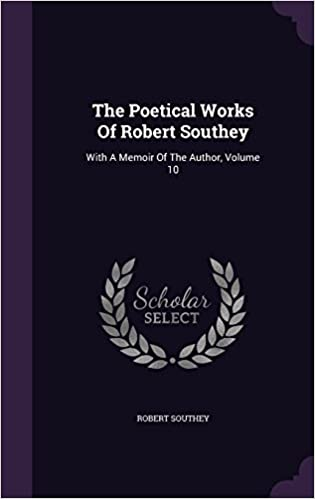 The Poetical Works Of Robert Southey: With A Memoir Of The Author, Volume 10