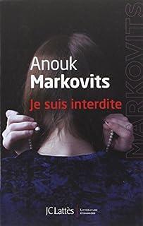 Je suis interdite, Markovits, Anouk