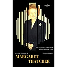 MARGARET THATCHER: The Iron Lady: The Entire Life Story