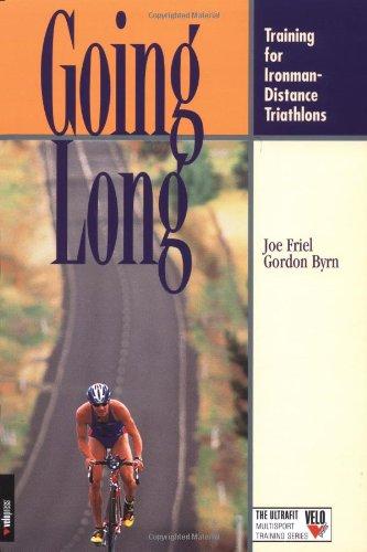 Going Long: Training for Ironman-Distance Triathlons (Ultrafit Multisport Training - Triathlon Packages Uk