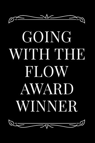 Going With The Flow Award Winner: 110-Page Blank Lined Journal Funny Office Award Great For Coworker, Boss, Manager, Employee Gag Gift Idea (Best Funny Workplace Awards)