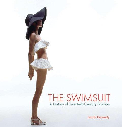 The Swimsuit: A History of Twentieth-Century Fashion