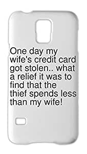 One day my wife's credit card got stolen.. what a relief it Samsung Galaxy S5 Plastic Case