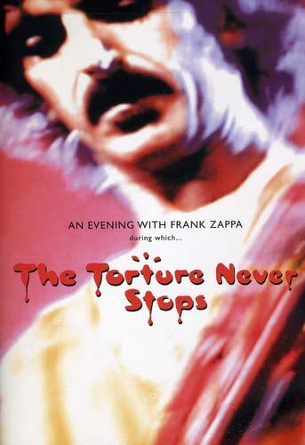 (Frank Zappa - The Torture Never)