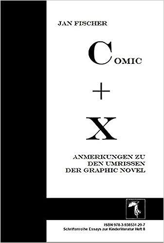 Comic plus X: Anmerkungen zu den Umrissen der Graphic Novel ...