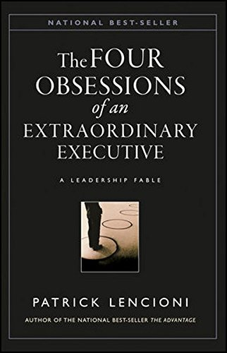 The Four Obsessions of an Extraordinary Executive: A Leadership Fable Any Four