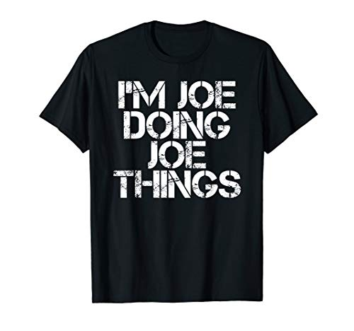 I'M JOE DOING JOE THINGS Shirt Funny Gift -