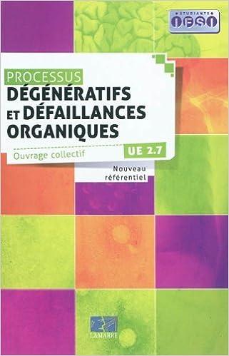 Livre gratuits en ligne Processus dégénératifs et défaillances organiques UE 2.7 pdf, epub ebook