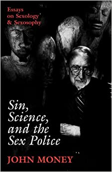 sin science and the sex police essays on sexology sexosophy  sin science and the sex police essays on sexology sexosophy