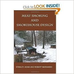 Meat Smoking And Smokehouse Design Bymarianski Marianski Amazon
