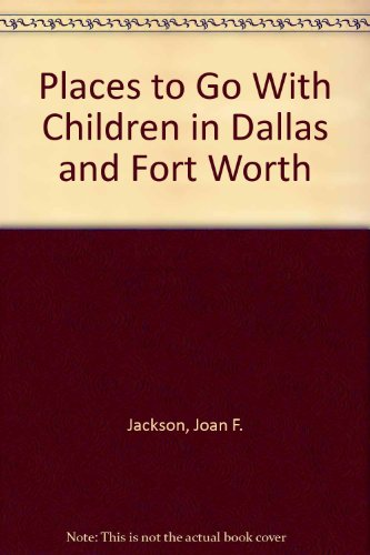 Places to Go With Children in Dallas & Fort Worth