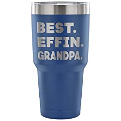 ArtsyMod BEST EFFIN GRANDPA Premium Vacuum Tumbler, PERFECT FUNNY GIFT for Your Grandfather from Granddaughter, Grandson! Humorous Gift, Attractive Water Tumbler, 30oz. (Blue)