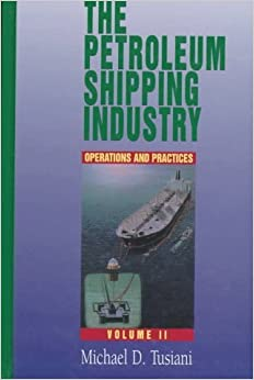 Petroleum Shipping Industry (Pennwell Nontechnical Series) by Michael D Tusiani (1996-01-01)