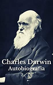 Charles Darwin: Autobiografia