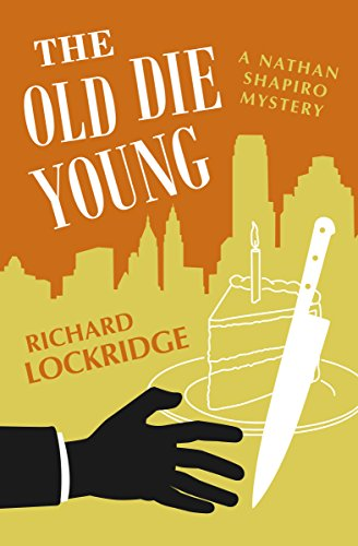 The Old Die Young (The Nathan Shapiro Mysteries Book 10)
