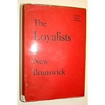 The Loyalists of New Brunswick