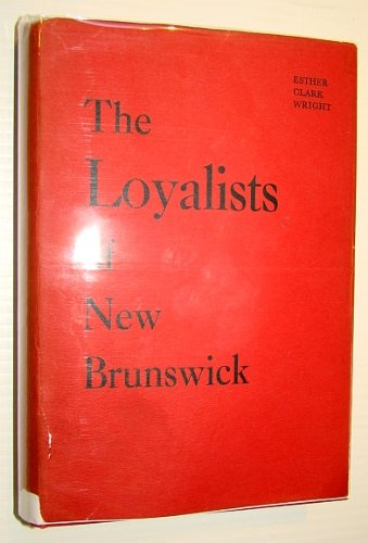 The Loyalists of New Brunswick, Ester Clark Wright