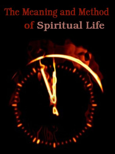 The Meaning And Method Of Spiritual Life - Kindle edition by