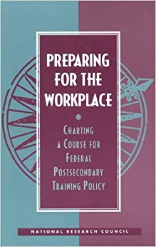 Book Preparing for the Workplace: Charting a Course for Federal Postsecondary Training Policy