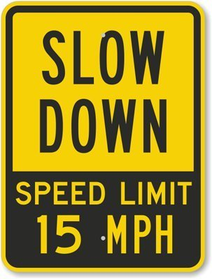 Slow Down Speed Limit 15 MPH , Fluorescent Yellow Diamond Grade Reflective Aluminum Sign, 18