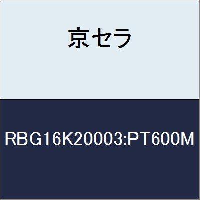 京セラ 切削工具 チップ RBG16K20003:PT600M  B079XWLCZB
