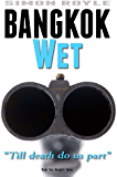 Bangkok Wet (Bangkok Series Book 2)