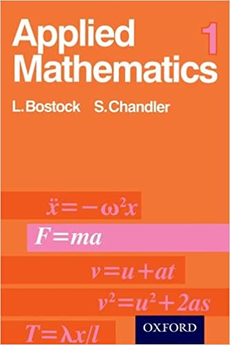 Applied mathematics v 1 l bostock f s chandler 9780859500197 applied mathematics v 1 l bostock f s chandler 9780859500197 amazon books fandeluxe Image collections