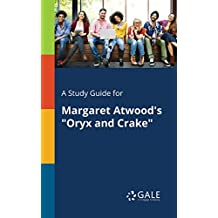 "A study guide for Margaret Atwood's ""Oryx and Crake"" (Novels for Students) (English Edition)"