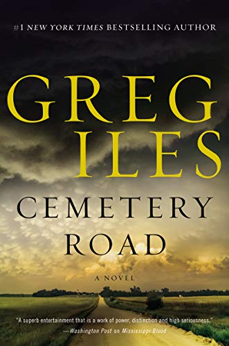 Sometimes the price of justice is a good man's soul…  Cemetery Road: A Novel by Greg Iles.  BEST PRICE EVER on this Mar. 2019 Release Bestseller!