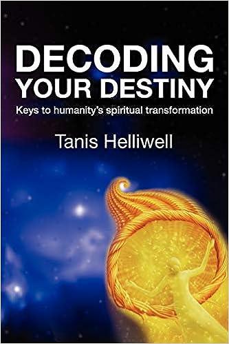 4e51d7ae68 Decoding Your Destiny: Keys to Humanity's Spiritual Transformation ...