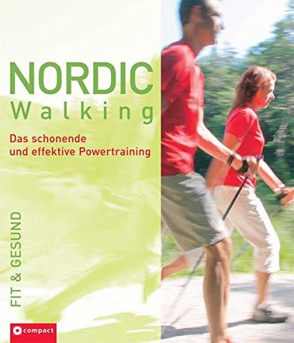 Nordic Walking: Das schonende und effektive Powertraining (Fit & gesund)