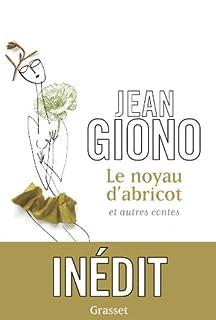 Le noyau d'abricot et autres contes, Giono, Jean