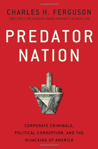 predator-nation-corporate-criminals-political-corruption-and-the-hijacking-of-america
