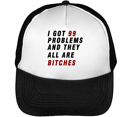 I Gorras They Are 99 Blanco Problems Slogan Beisbol Snapback Got Hombre Bitches Negro rUxHwarq
