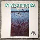 Environments: New Concepts in Stereo Sound (Side 1: The Psychologically Ultimate Seashore; Side 2: Optimum Aviary) (Syntonic Research)