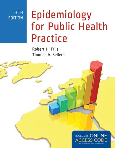 Epidemiology for Public Health Practice (Friis, Epidemiology for Public Health Practice)