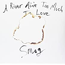 River Ain't Too Much To Love (Vinyl)
