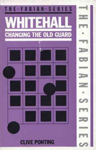 Whitehall: Changing the Old Guard (Fabian)