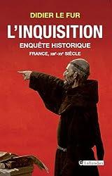 L'Inquisition: Enquête historique France XIIIe - XVe siècle