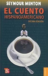 El cuento hispanoamericano. Antología crítico-histórica (Coleccion Popular (Fondo de Cultura Economica