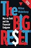img - for The Big Reset Revised Edition: War on Gold and the Financial Endgame book / textbook / text book