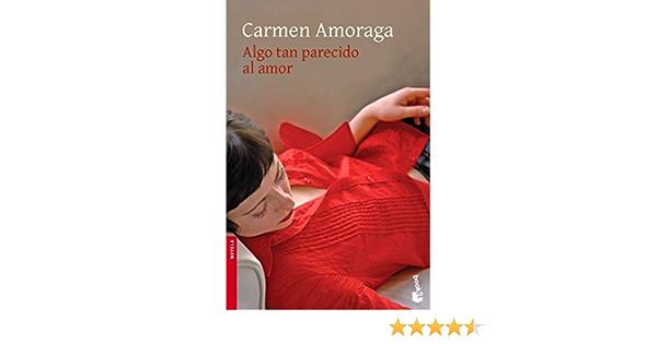 Algo tan parecido al amor (Novela y Relatos): Amazon.es: Amoraga, Carmen: Libros