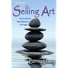 The Zen of Selling Art: Essays on Art Business Success