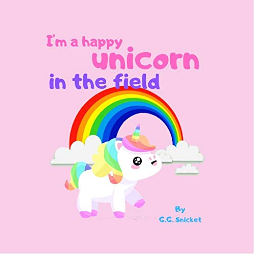 (I'm a happy unicorn in the field: Unicorn Journey: Insects & Bug life (Fairy Tale Bedtime Story for Kids))
