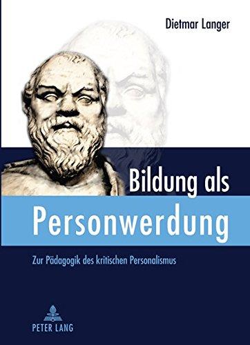 Bildung als Personwerdung: Zur Pädagogik des kritischen Personalismus Gebundenes Buch – 24. Juni 2011 Dietmar Langer Peter Lang GmbH 3631617437 EDUCATION / Philosophy