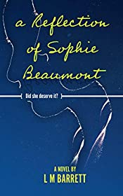 A Reflection of Sophie Beaumont: A gripping, unputdownable page-turner full of twists & turns