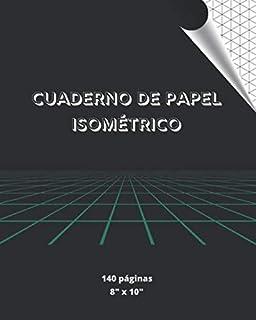 CUADERNO DE PAPEL ISOMÉTRICO: PÁGINAS ISOMÉTRICAS PARA REALIZAR ...