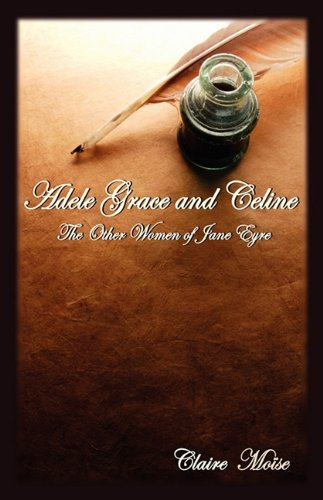 Adele Grace and Celine: The Other Women of Jane Eyre