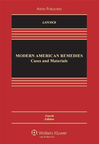 Modern American Remedies: Cases & Materials 4e (Aspen Casebook)